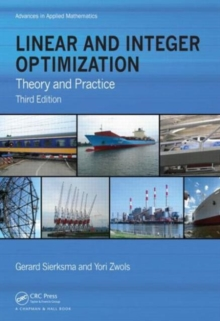 Linear and Integer Optimization : Theory and Practice, Third Edition, Hardback Book