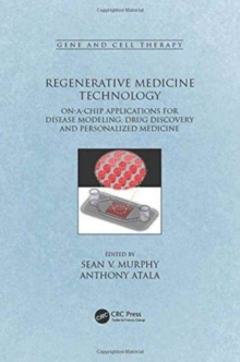 Regenerative Medicine Technology : On-a-Chip Applications for Disease Modeling, Drug Discovery and Personalized Medicine, Hardback Book