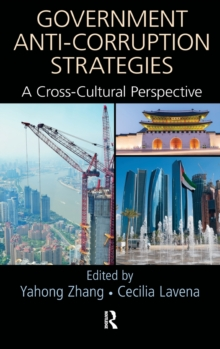 Government Anti-Corruption Strategies : A Cross-Cultural Perspective, Hardback Book