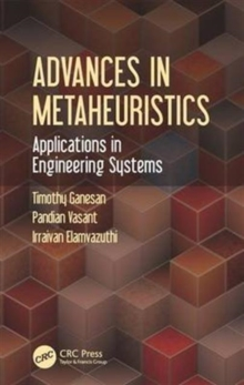 Advances in Metaheuristics : Applications in Engineering Systems, Paperback / softback Book