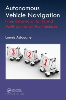 Autonomous Vehicle Navigation : From Behavioral to Hybrid Multi-Controller Architectures, Hardback Book