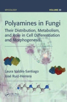 Polyamines in Fungi : Their Distribution, Metabolism, and Role in Cell Differentiation and Morphogenesis, Hardback Book