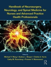 Handbook of Neurosurgery, Neurology, and Spinal Medicine for Nurses and Advanced Practice Health Professionals, Paperback / softback Book