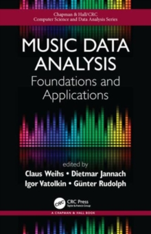 Music Data Analysis : Foundations and Applications, Hardback Book