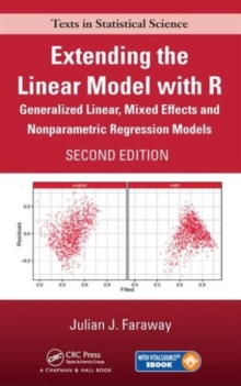 Extending the Linear Model with R : Generalized Linear, Mixed Effects and Nonparametric Regression Models, Second Edition, Mixed media product Book