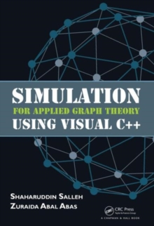Simulation for Applied Graph Theory Using Visual C++, Hardback Book