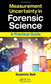 Measurement Uncertainty in Forensic Science : A Practical Guide, Paperback / softback Book