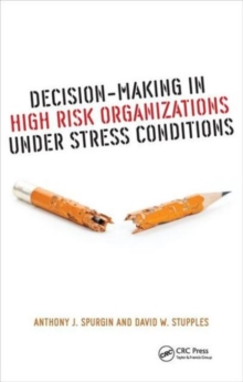 Decision-Making in High Risk Organizations Under Stress Conditions, Hardback Book