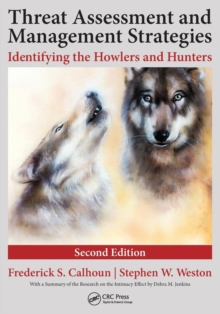 Threat Assessment and Management Strategies : Identifying the Howlers and Hunters, Second Edition, Paperback Book