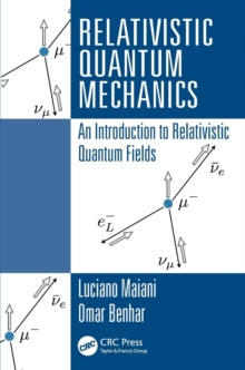 Relativistic Quantum Mechanics : An Introduction to Relativistic Quantum Fields, Paperback Book