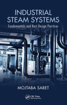 Industrial Steam Systems : Fundamentals and Best Design Practices, Hardback Book
