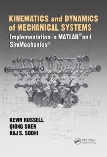 Kinematics and Dynamics of Mechanical Systems : Implementation in MATLAB (R) and SimMechanics (R), Hardback Book