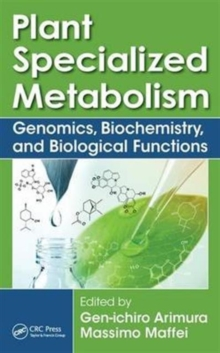 Plant Specialized Metabolism : Genomics, Biochemistry, and Biological Functions, Hardback Book