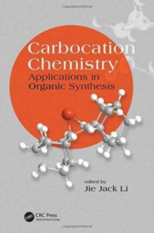 Carbocation Chemistry : Applications in Organic Synthesis, Hardback Book