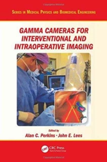 Gamma Cameras for Interventional and Intraoperative Imaging, Hardback Book