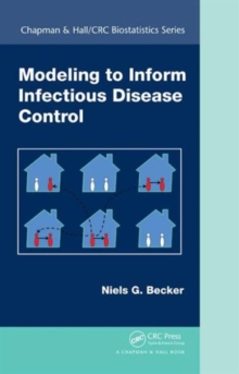 Modeling to Inform Infectious Disease Control, Hardback Book