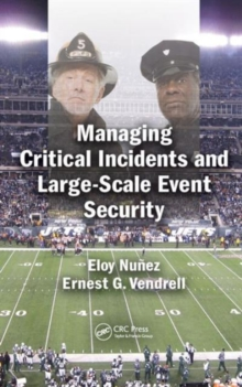 Managing Critical Incidents and Large-Scale Event Security, Hardback Book