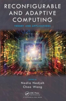 Reconfigurable and Adaptive Computing : Theory and Applications, Hardback Book