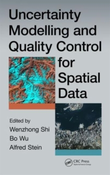 Uncertainty Modelling and Quality Control for Spatial Data, Hardback Book