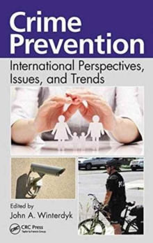 Crime Prevention : International Perspectives, Issues, and Trends, Hardback Book