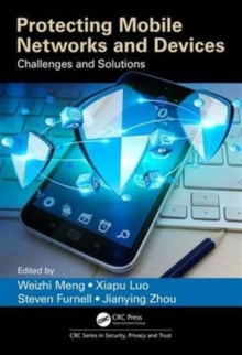 Protecting Mobile Networks and Devices : Challenges and Solutions, Hardback Book