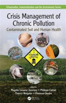 Crisis Management of Chronic Pollution : Contaminated Soil and Human Health, Hardback Book