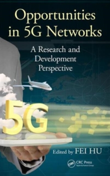 Opportunities in 5G Networks : A Research and Development Perspective, Hardback Book