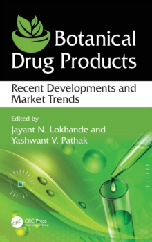 Botanical Drug Products : Recent Developments and Market Trends, Hardback Book