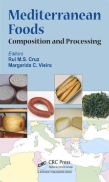Mediterranean Foods : Composition and Processing, Hardback Book