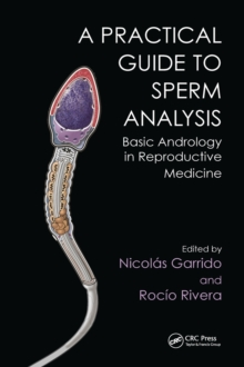 Practical Guide to Sperm Analysis : Basic Andrology in Reproductive Medicine, Hardback Book