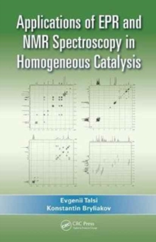Applications of EPR and NMR Spectroscopy in Homogeneous Catalysis, Hardback Book