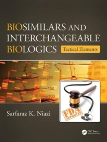 Biosimilars and Interchangeable Biologics : Tactical Elements, Hardback Book