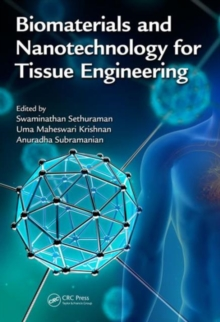 Biomaterials and Nanotechnology for Tissue Engineering, Hardback Book