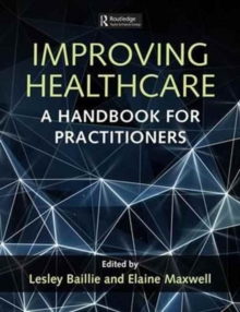 Improving Healthcare : A Handbook for Practitioners, Paperback / softback Book