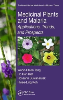 Medicinal Plants and Malaria : Applications, Trends, and Prospects, Hardback Book