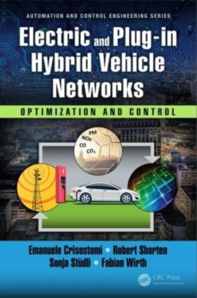 Electric and Plug-in Hybrid Vehicle Networks : Optimization and Control, Hardback Book