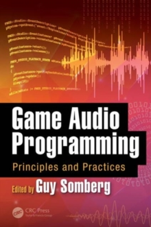 Game Audio Programming : Principles and Practices, Hardback Book