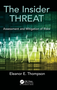 The Insider Threat : Assessment and Mitigation of Risks, Hardback Book