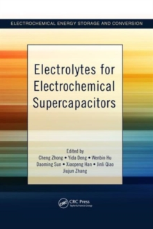 Electrolytes for Electrochemical Supercapacitors, Hardback Book