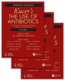 Kucers' The Use of Antibiotics : A Clinical Review of Antibacterial, Antifungal, Antiparasitic, and Antiviral Drugs, Seventh Edition - Three Volume Set, Mixed media product Book