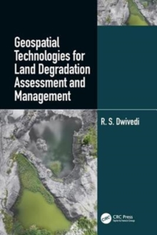 Geospatial Technologies for Land Degradation Assessment and Management, Hardback Book