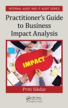 Practitioner's Guide to Business Impact Analysis, Hardback Book