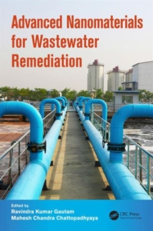 Advanced Nanomaterials for Wastewater Remediation, Hardback Book