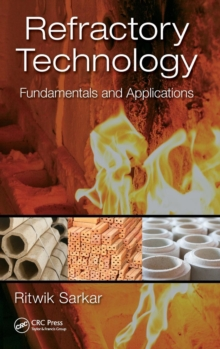 Refractory Technology : Fundamentals and Applications, Hardback Book