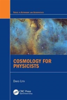 Cosmology for Physicists, Hardback Book