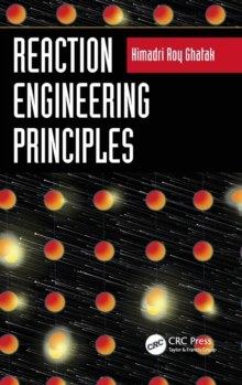Reaction Engineering Principles, Hardback Book