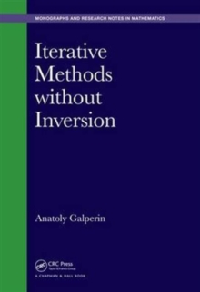 Iterative Methods without Inversion, Hardback Book