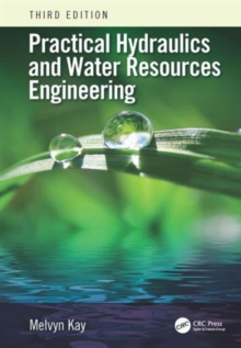 Practical Hydraulics and Water Resources Engineering, Third Edition, Paperback / softback Book