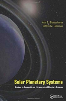 Solar Planetary Systems : Stardust to Terrestrial and Extraterrestrial Planetary Sciences, Hardback Book