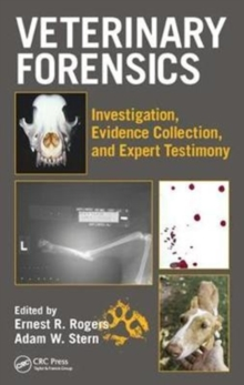 Veterinary Forensics : Investigation, Evidence Collection, and Expert Testimony, Hardback Book